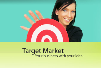 Target Market Your business with your idea